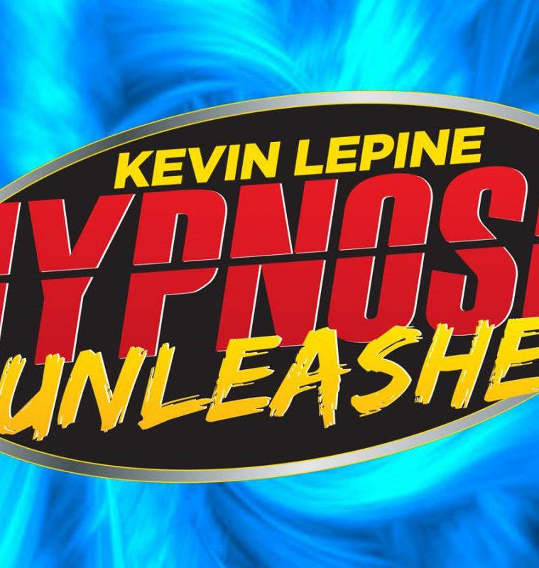 Hypnosis Unleashed Starring Kevin Lepine Tickets Online